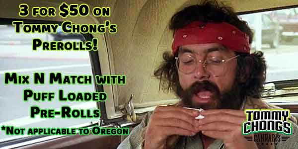 FEATURED DEAL - Chong/Puff Loaded prerroll - 3 for 50
